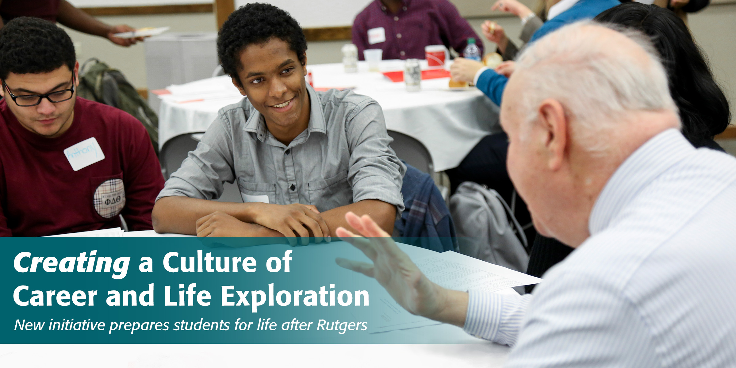 Creating a Culture of Career and Life Exploration, New initiative prepares students for life after Rutgers