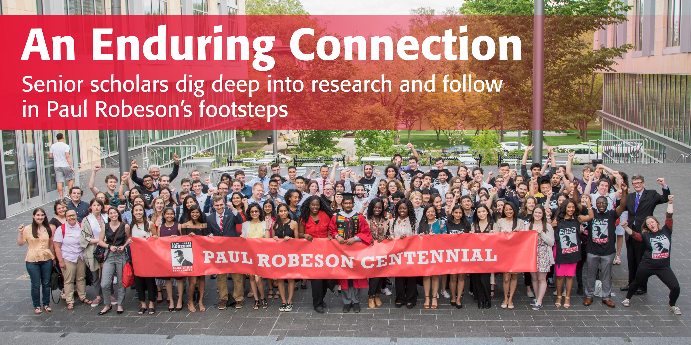 An Enduring Connection: Senior scholars dig deep into research and follow in Paul Robeson's footsteps
