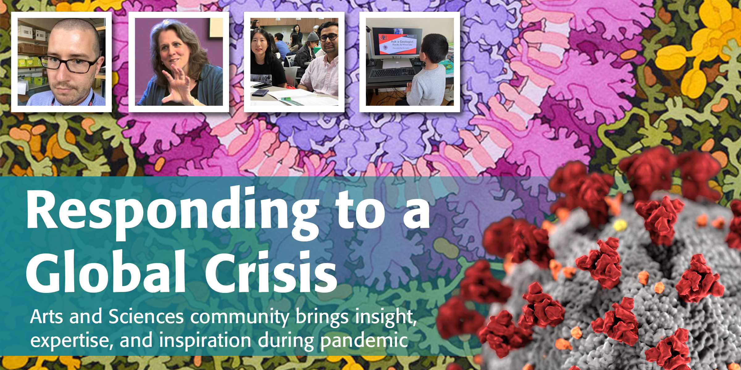 Responding to a Global Crisis: Arts and Sciences community brings insight, expertise, and inspiration during pandemic