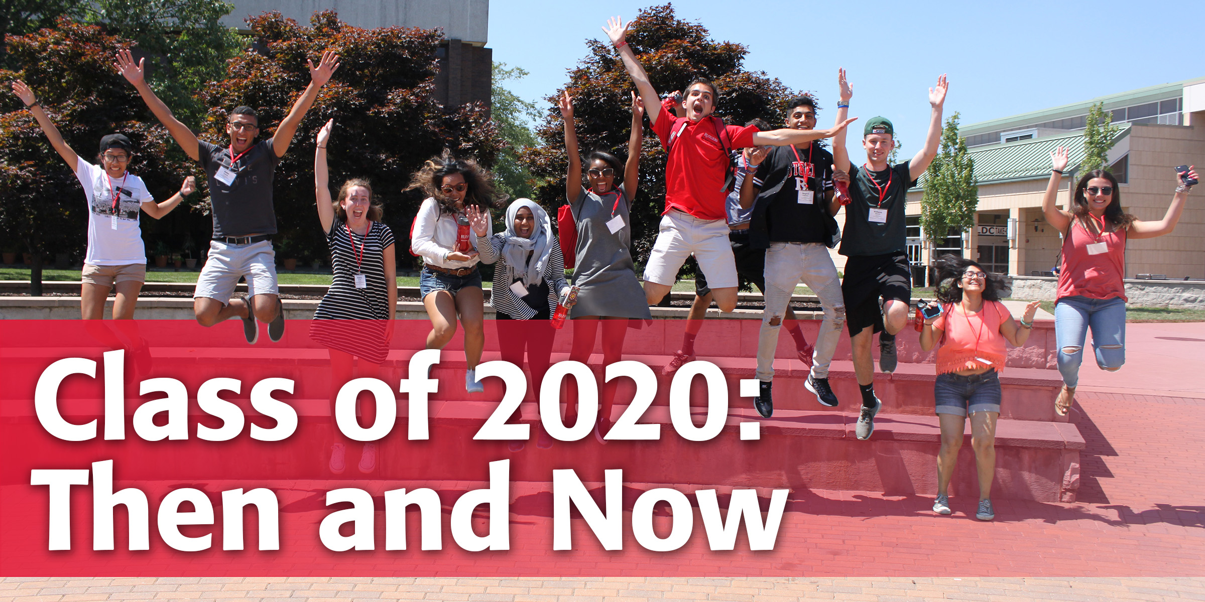 Class of 2020: Then and Now