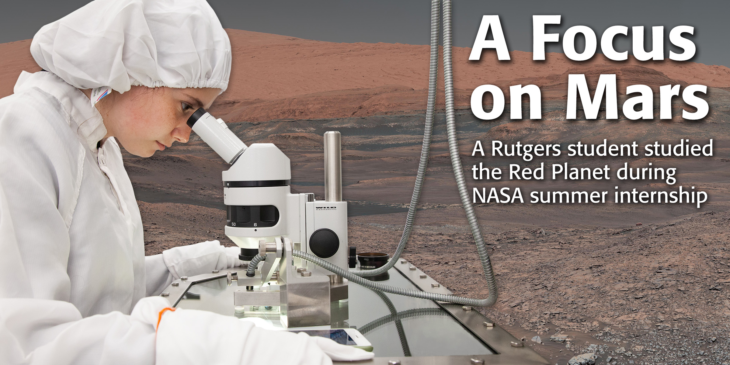 A Focus on Mars: A Rutgers Student studied the Red Planet during NASA summer internship