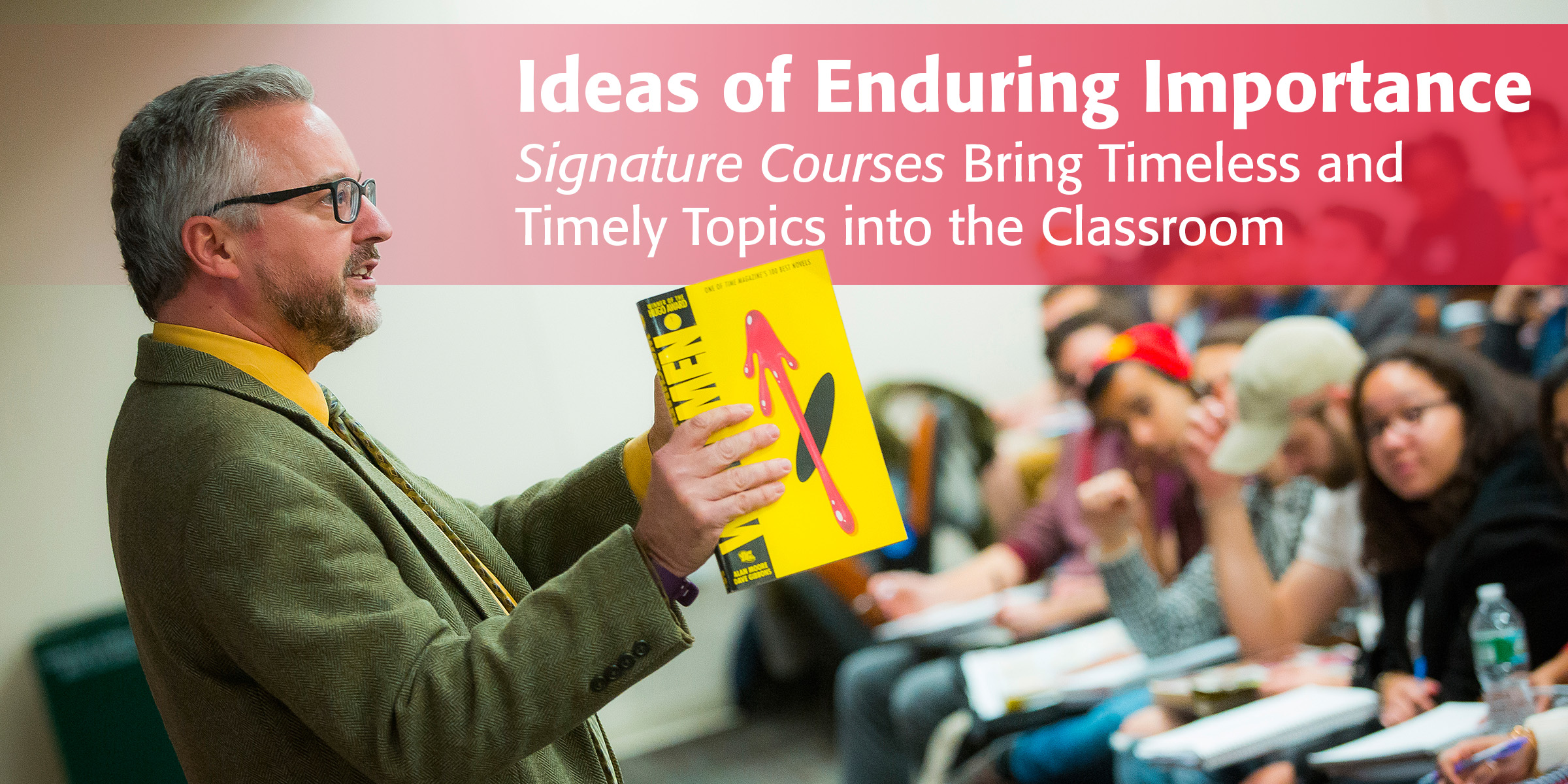 Signature Courses Bring Timeless and Timely Topics into the Classroom
