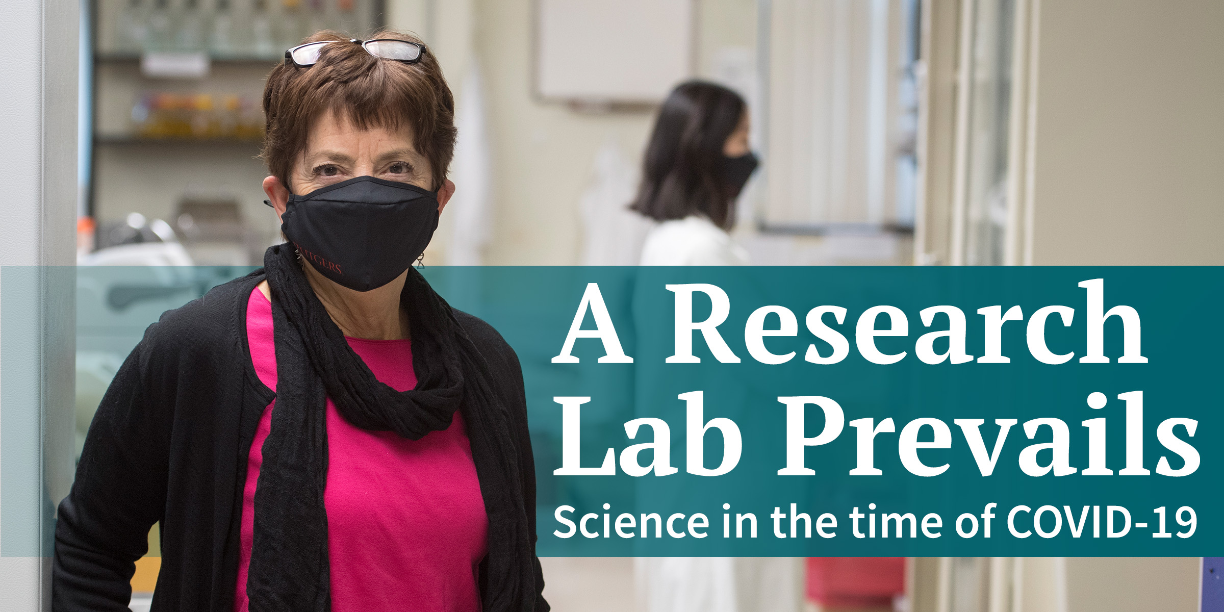 A Research Lab Prevails: Science in the time of COVID-19